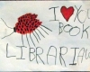 "photo of a children's drawing of a lady bug with the words ""I 'heart' you book librarian"""