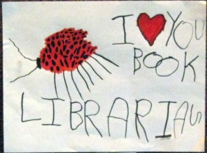 """photo of a children's drawing of a lady bug with the words """"I 'heart' you book librarian"""""""