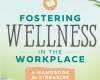 """book cover for """"Foster Wellness in the Workplace: A guide for libraries"""" a light blue background with light green leaves drawn"""